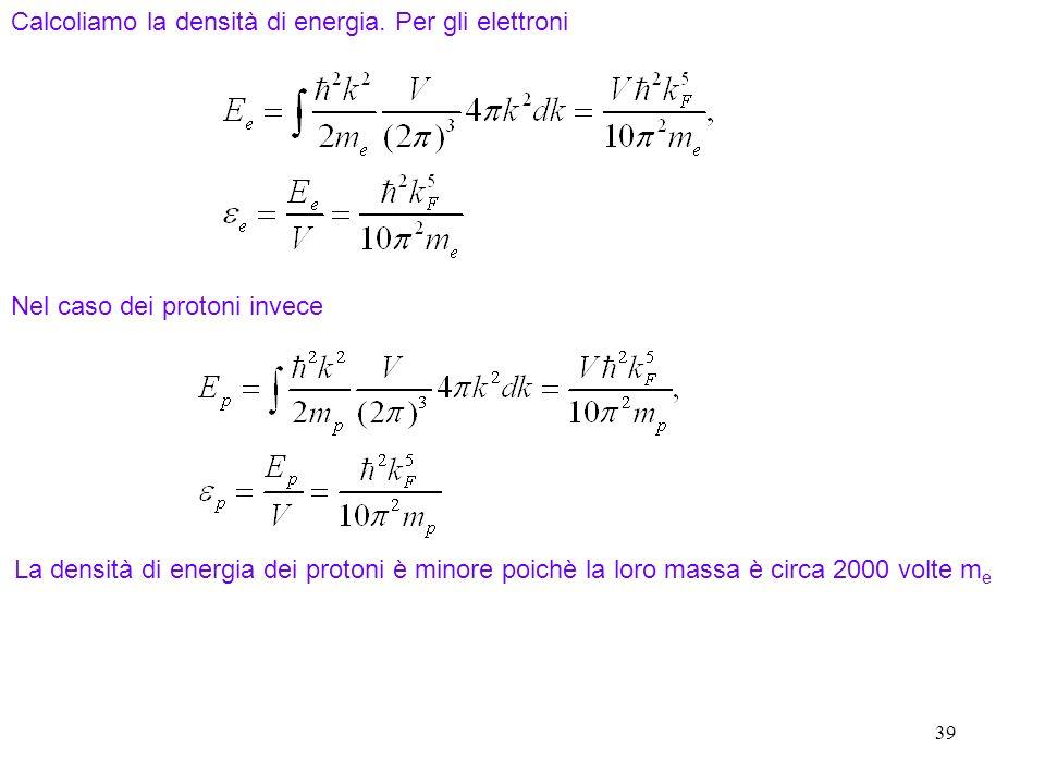 Calcoliamo la densità di energia. Per gli elettroni