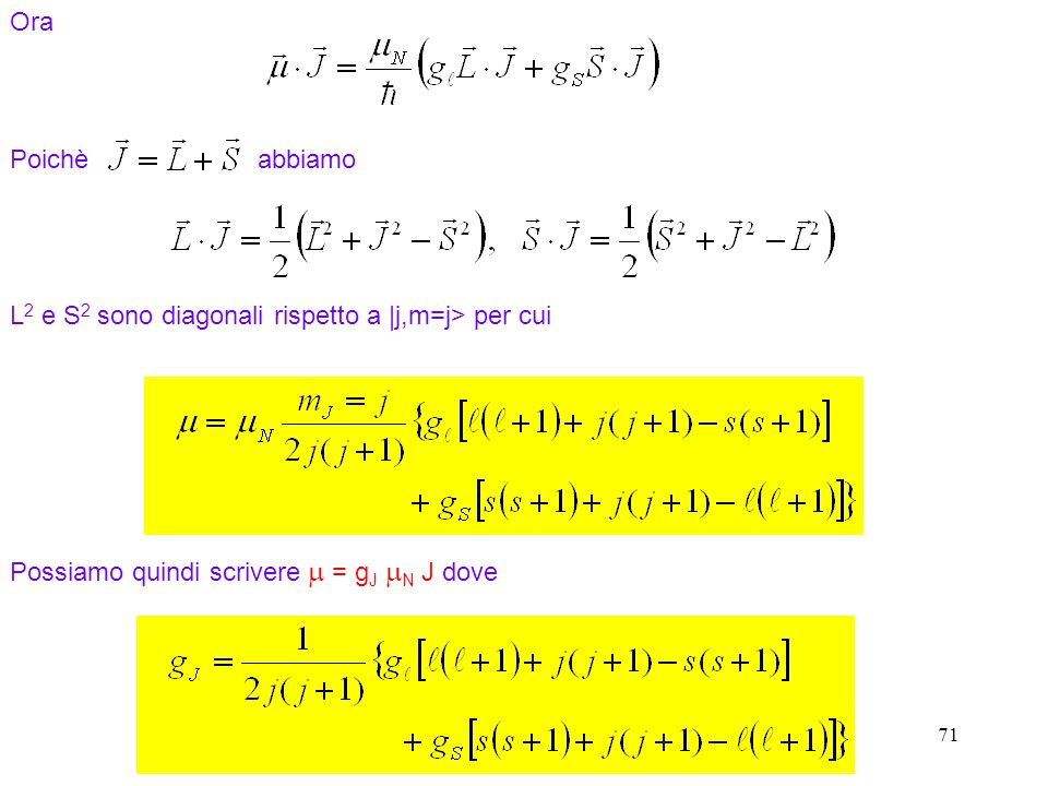 L2 e S2 sono diagonali rispetto a |j,m=j> per cui