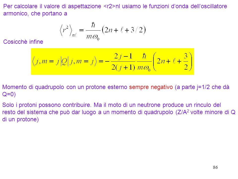 Per calcolare il valore di aspettazione <r2>nl usiamo le funzioni d'onda dell'oscillatore armonico, che portano a