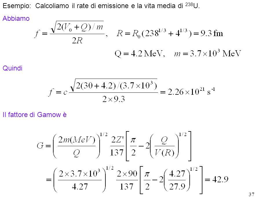 Esempio: Calcoliamo il rate di emissione e la vita media di 238U.