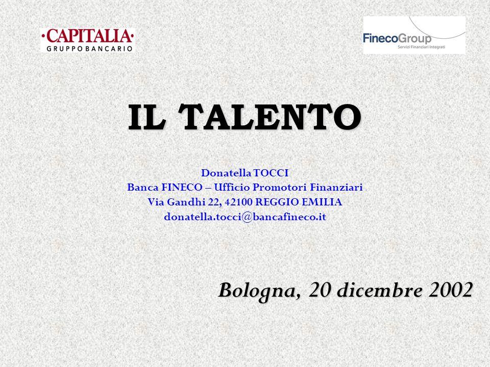 IL TALENTO Bologna, 20 dicembre 2002 Donatella TOCCI