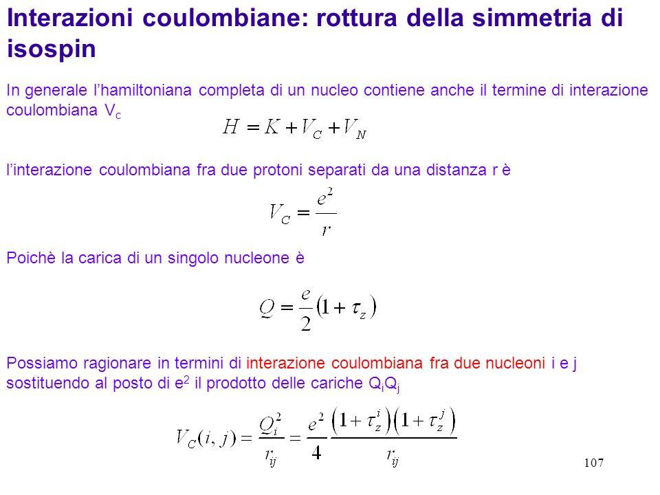 Interazioni coulombiane: rottura della simmetria di isospin