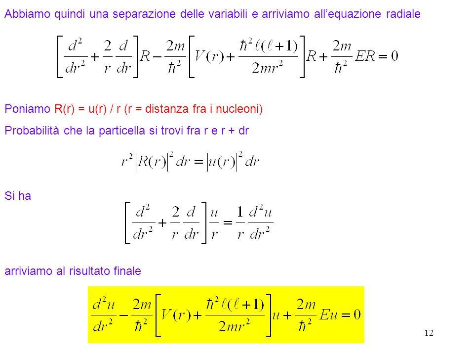 Poniamo R(r) = u(r) / r (r = distanza fra i nucleoni)