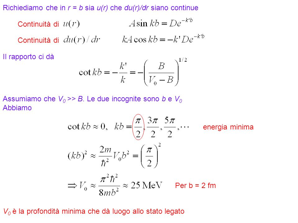 Richiediamo che in r = b sia u(r) che du(r)/dr siano continue