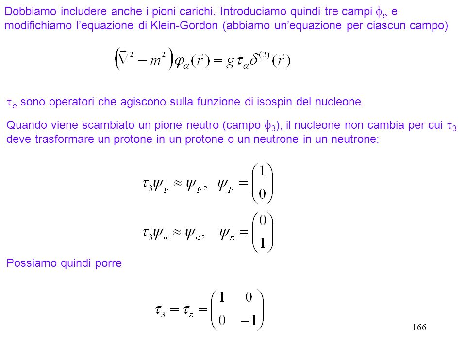 ta sono operatori che agiscono sulla funzione di isospin del nucleone.