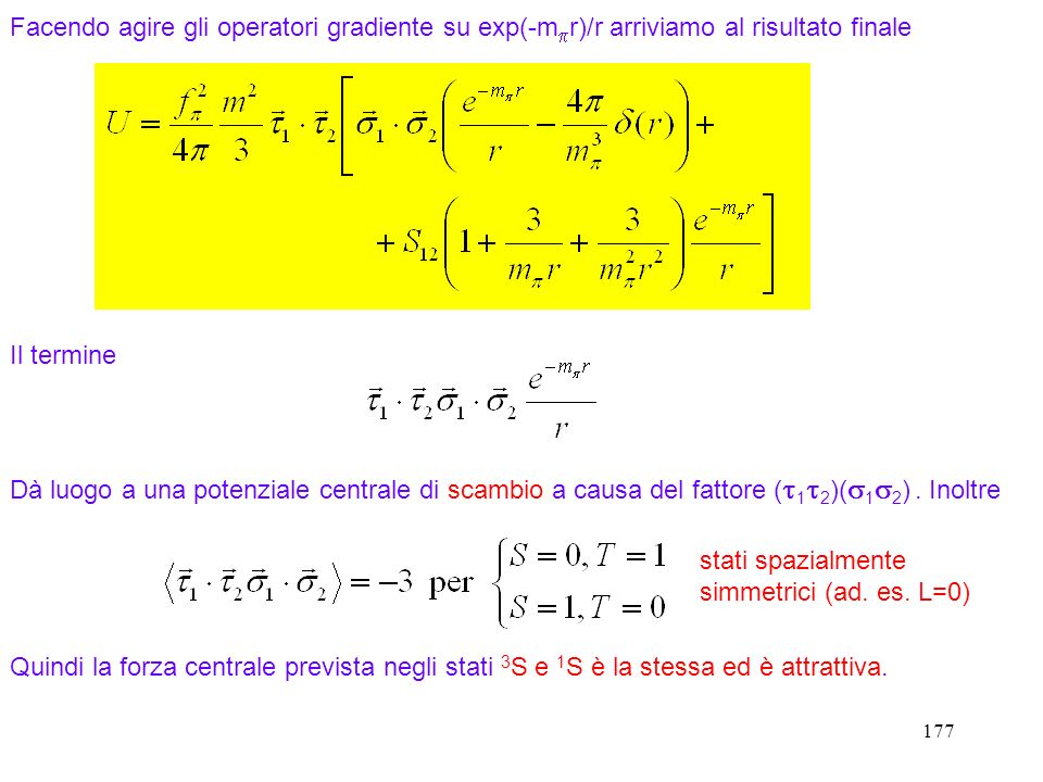 stati spazialmente simmetrici (ad. es. L=0)