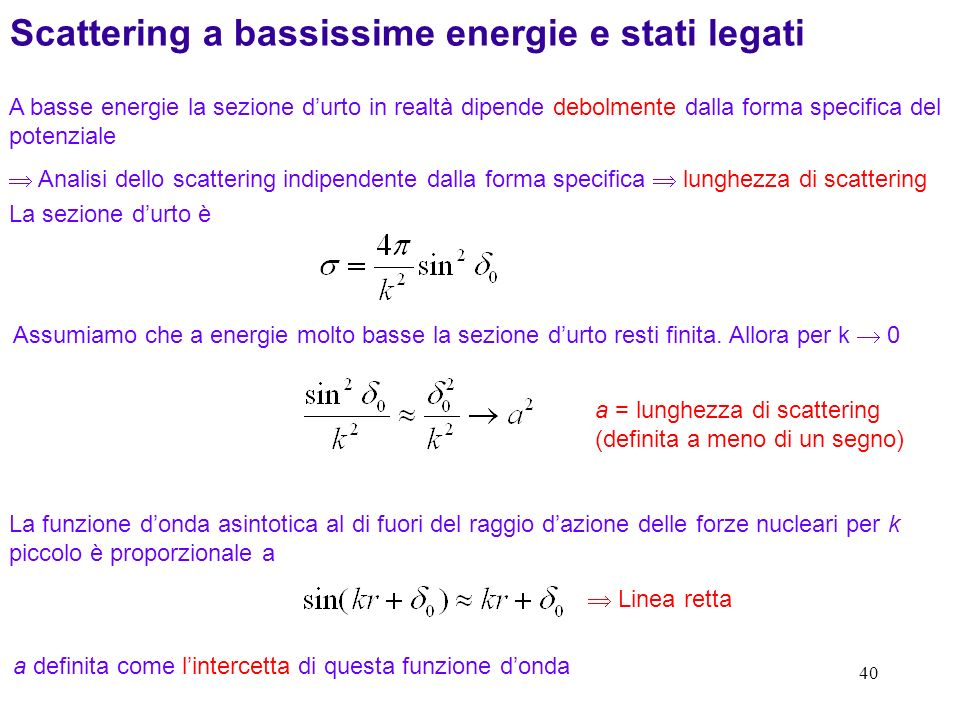 Scattering a bassissime energie e stati legati