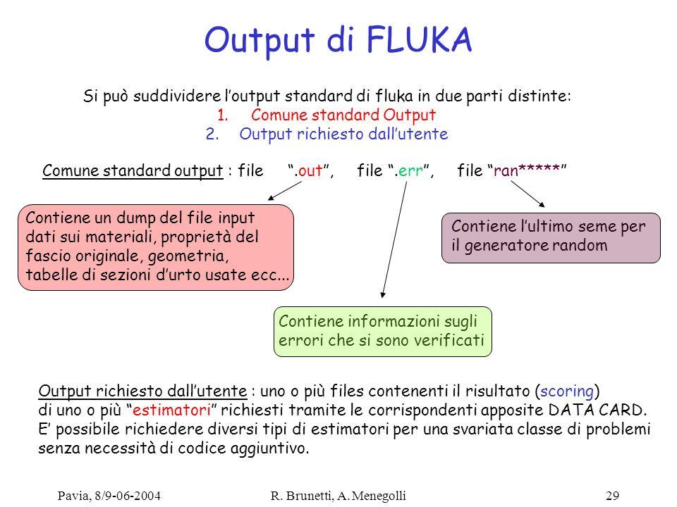 Output di FLUKA Si può suddividere l'output standard di fluka in due parti distinte: Comune standard Output.