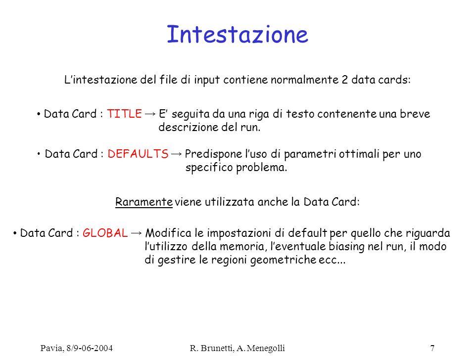 Intestazione L'intestazione del file di input contiene normalmente 2 data cards: