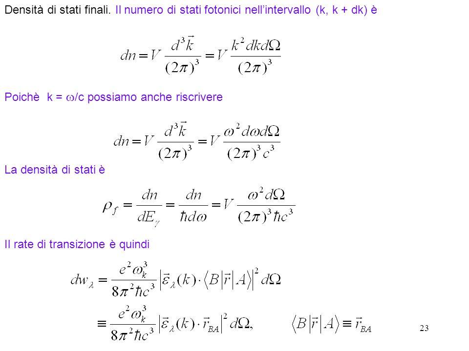Poichè k = /c possiamo anche riscrivere