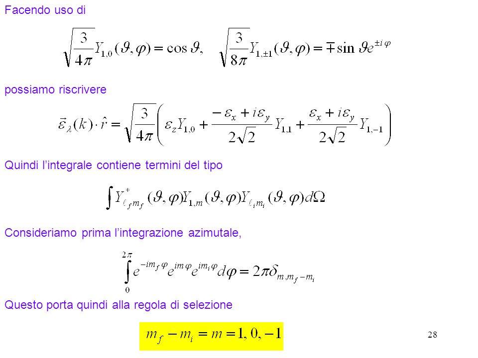 Quindi l'integrale contiene termini del tipo