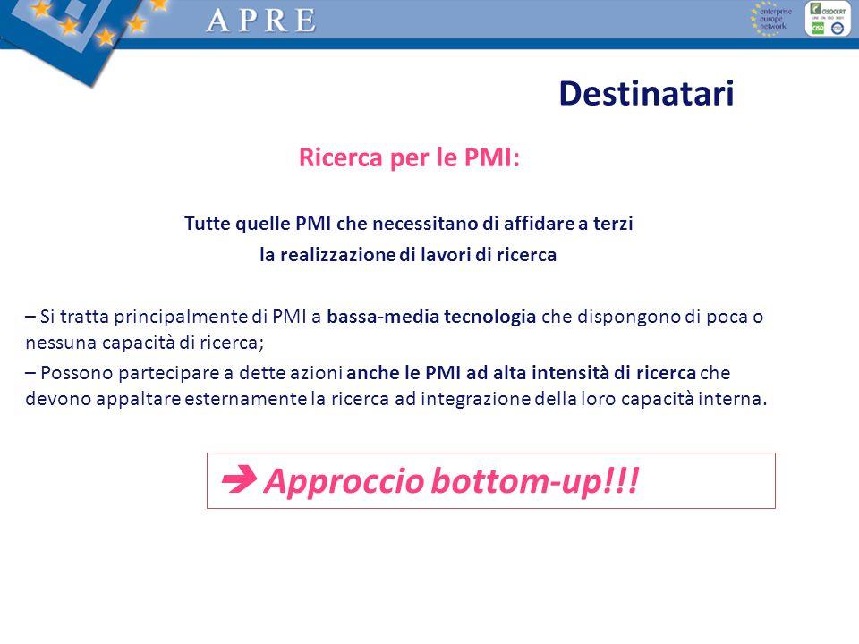 Destinatari  Approccio bottom-up!!! Ricerca per le PMI: