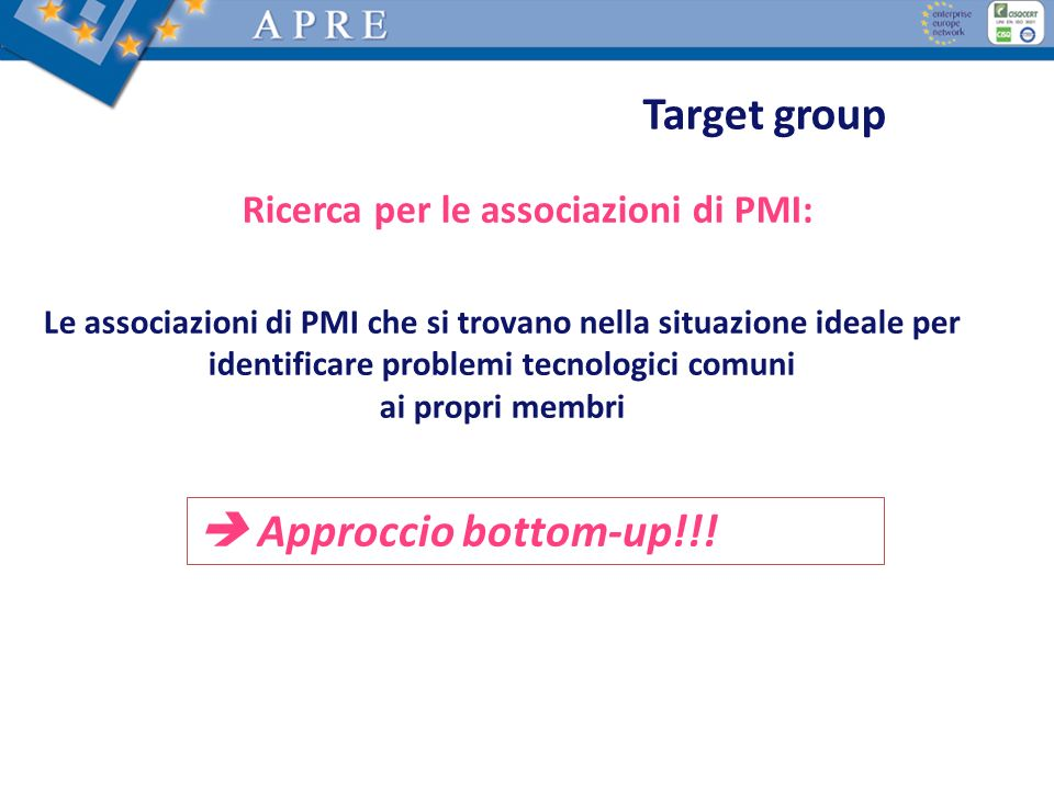 Target group  Approccio bottom-up!!!