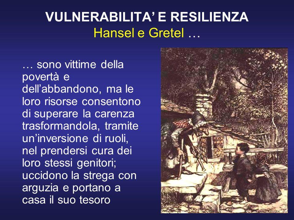 VULNERABILITA' E RESILIENZA Hansel e Gretel …