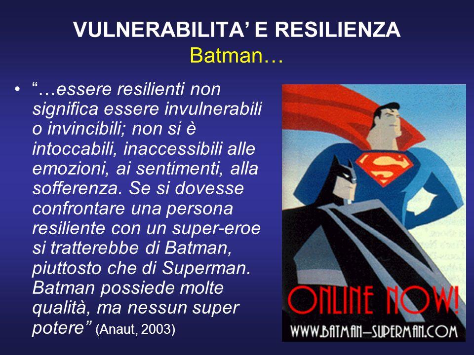 VULNERABILITA' E RESILIENZA Batman…