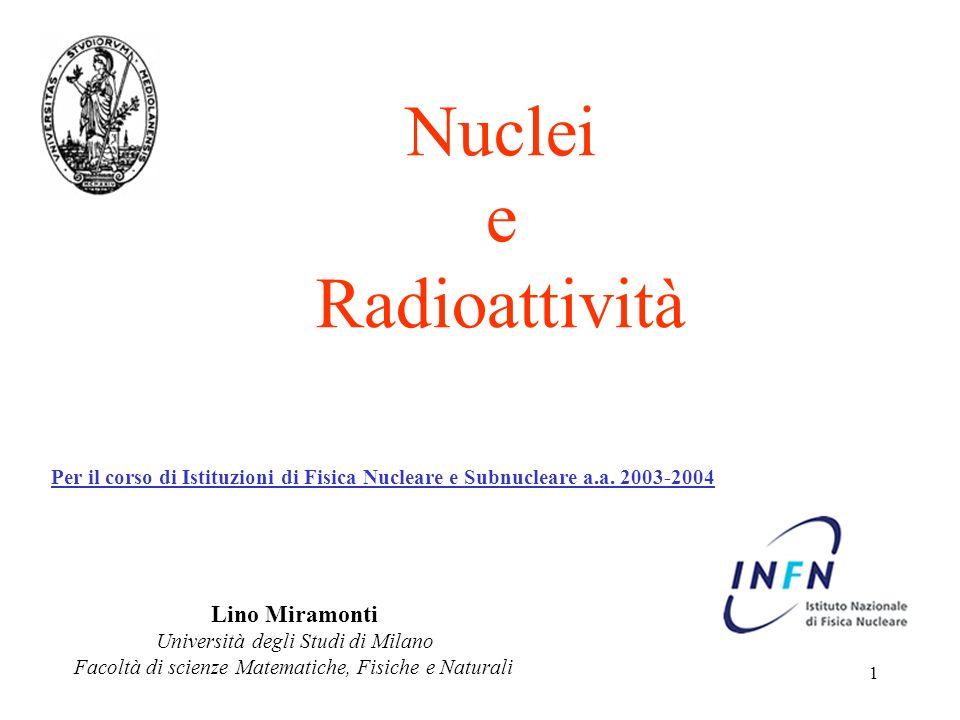 Nuclei e Radioattività Lino Miramonti