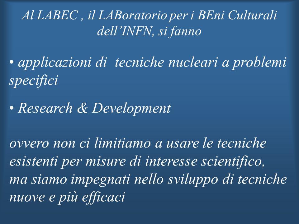 Al LABEC , il LABoratorio per i BEni Culturali dell'INFN, si fanno