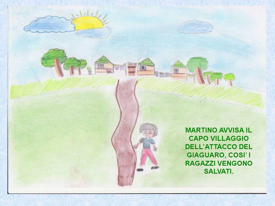 MARTINO AVVISA IL CAPO VILLAGGIO DELL'ATTACCO DEL GIAGUARO, COSI' I RAGAZZI VENGONO SALVATI.