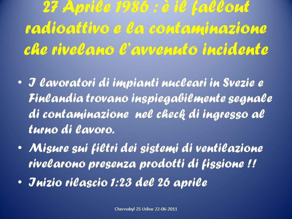 27 Aprile 1986 : è il fallout radioattivo e la contaminazione che rivelano l'avvenuto incidente