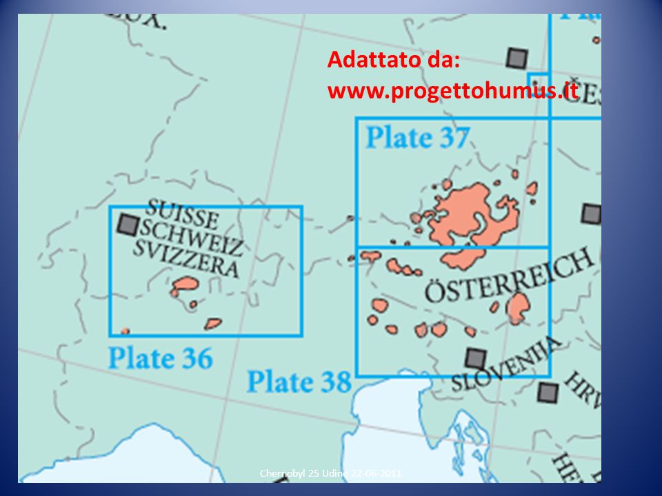 Adattato da: www.progettohumus.it Chernobyl 25 Udine 22-06-2011