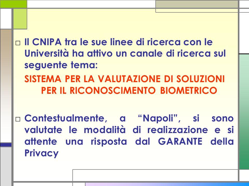 Il CNIPA tra le sue linee di ricerca con le Università ha attivo un canale di ricerca sul seguente tema: