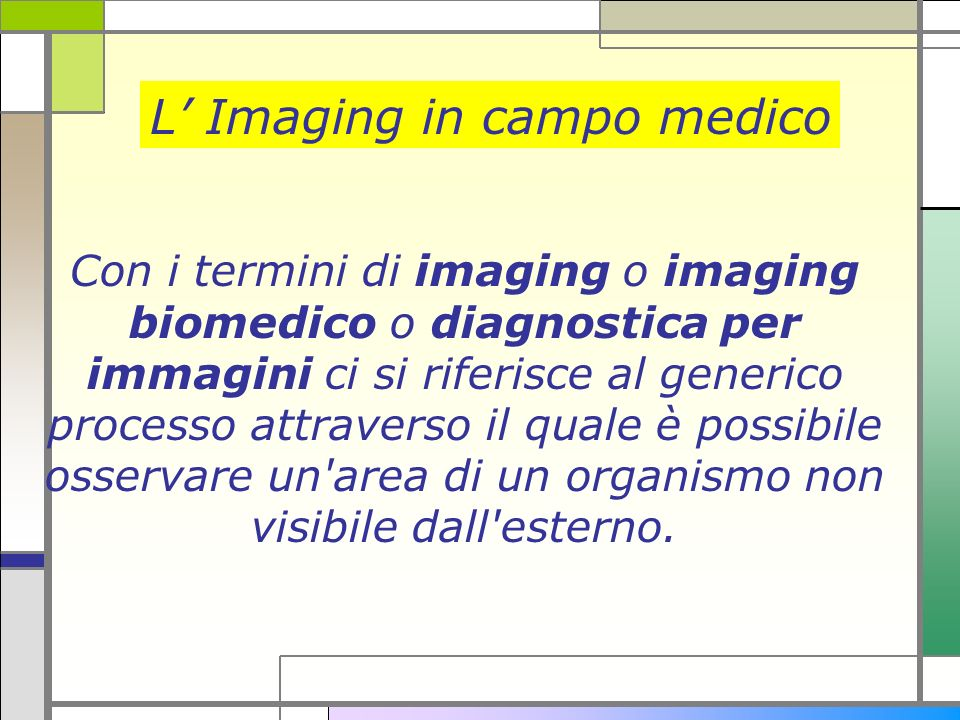 L' Imaging in campo medico