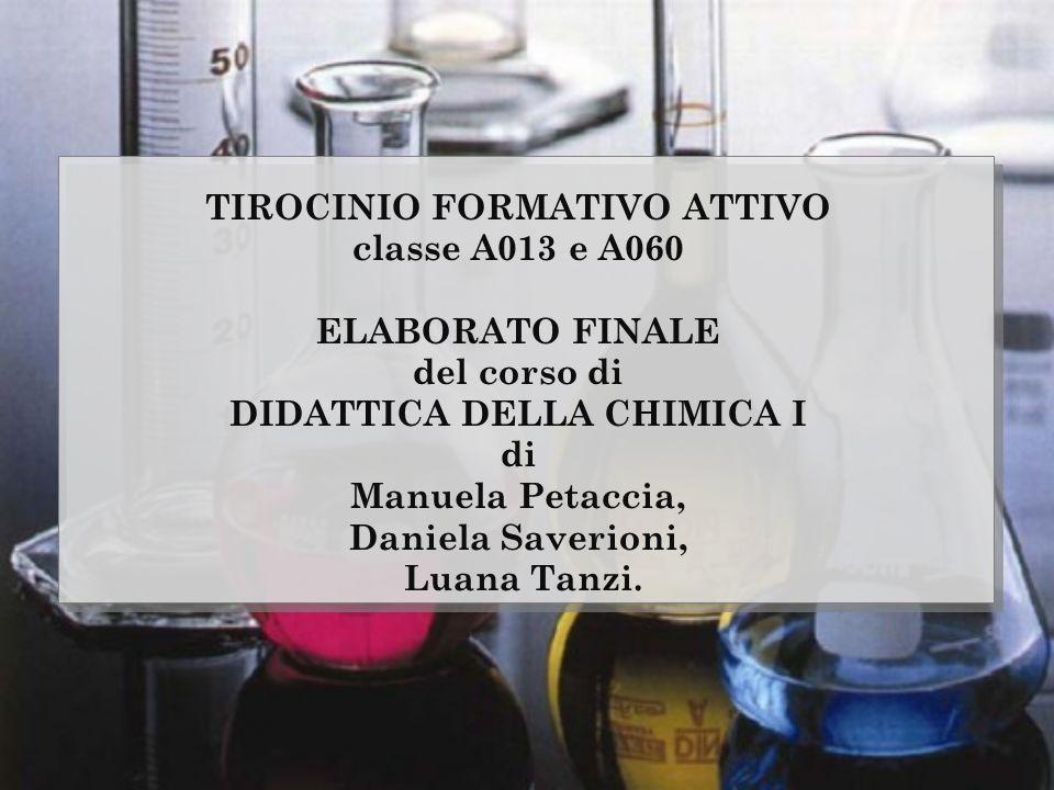 TIROCINIO FORMATIVO ATTIVO DIDATTICA DELLA CHIMICA I
