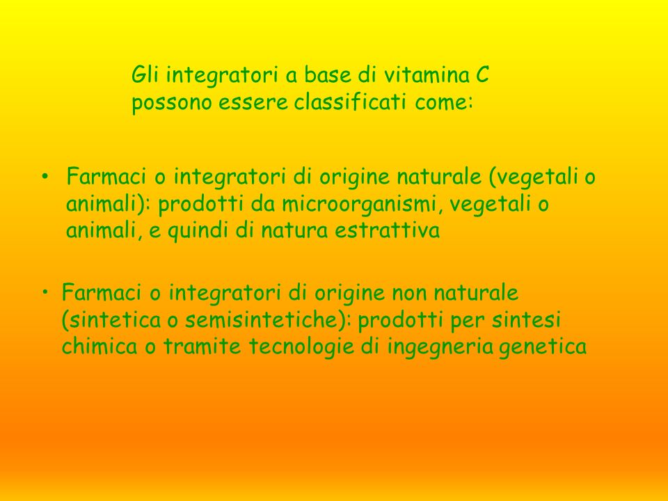 Gli integratori a base di vitamina C possono essere classificati come: