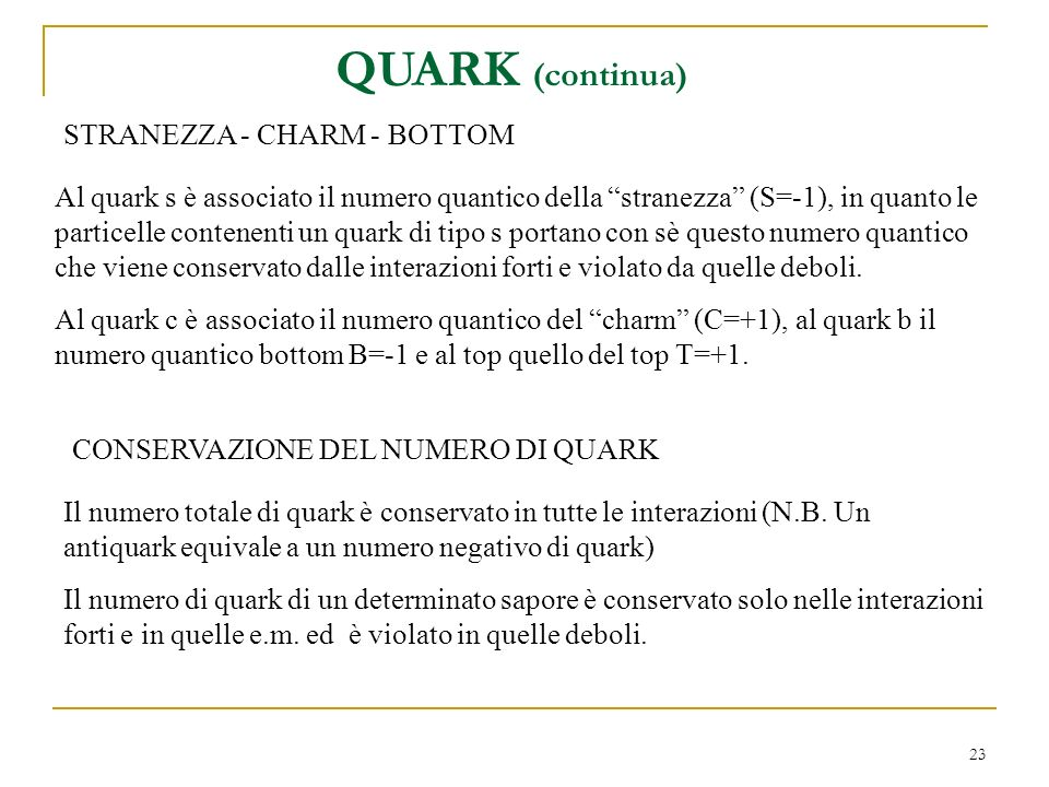 QUARK (continua) STRANEZZA - CHARM - BOTTOM