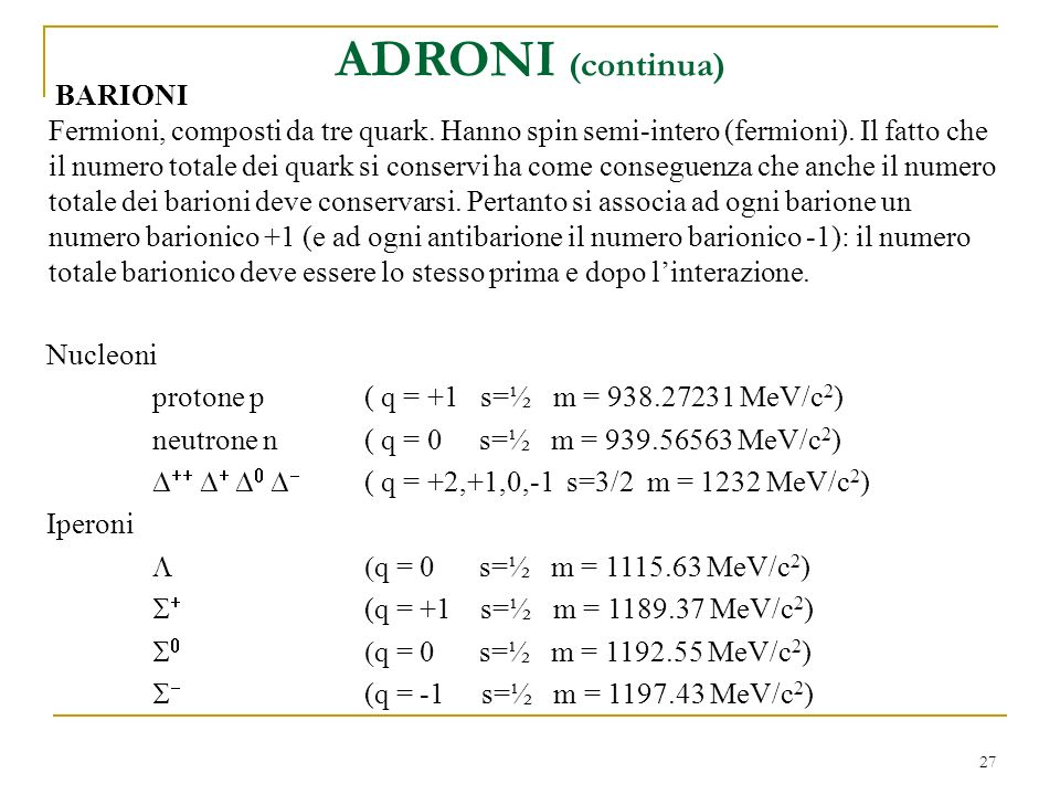 ADRONI (continua) BARIONI