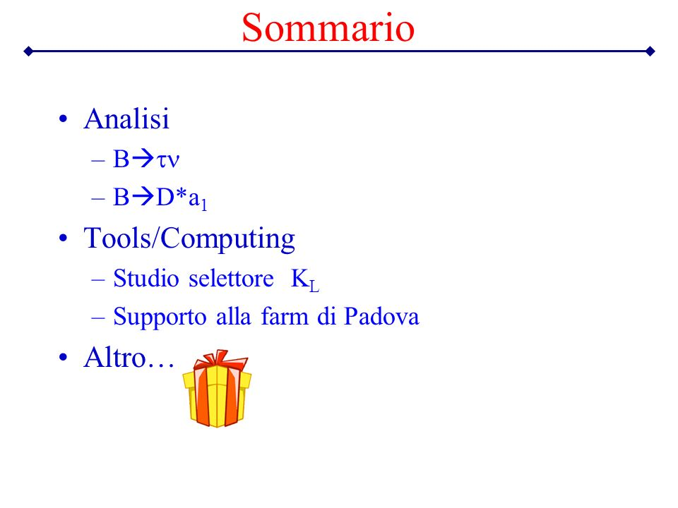 Sommario Analisi Tools/Computing Altro… Btn BD*a1