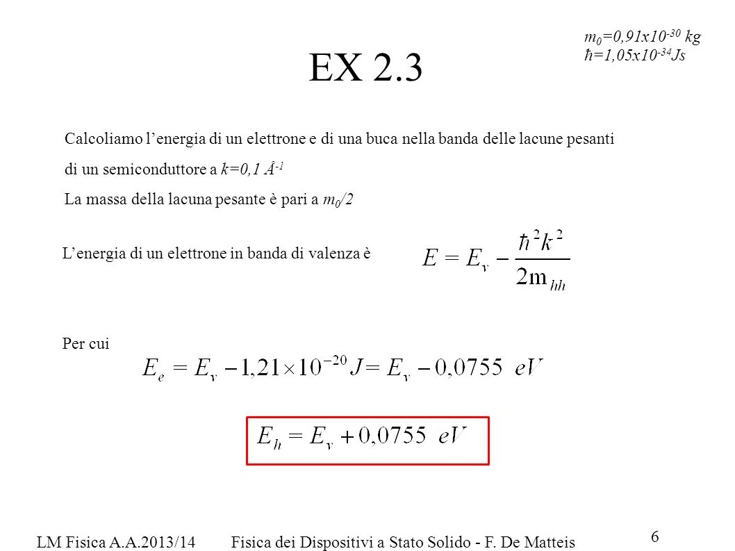 EX 2.3 m0=0,91x10-30 kg. ħ=1,05x10-34Js.