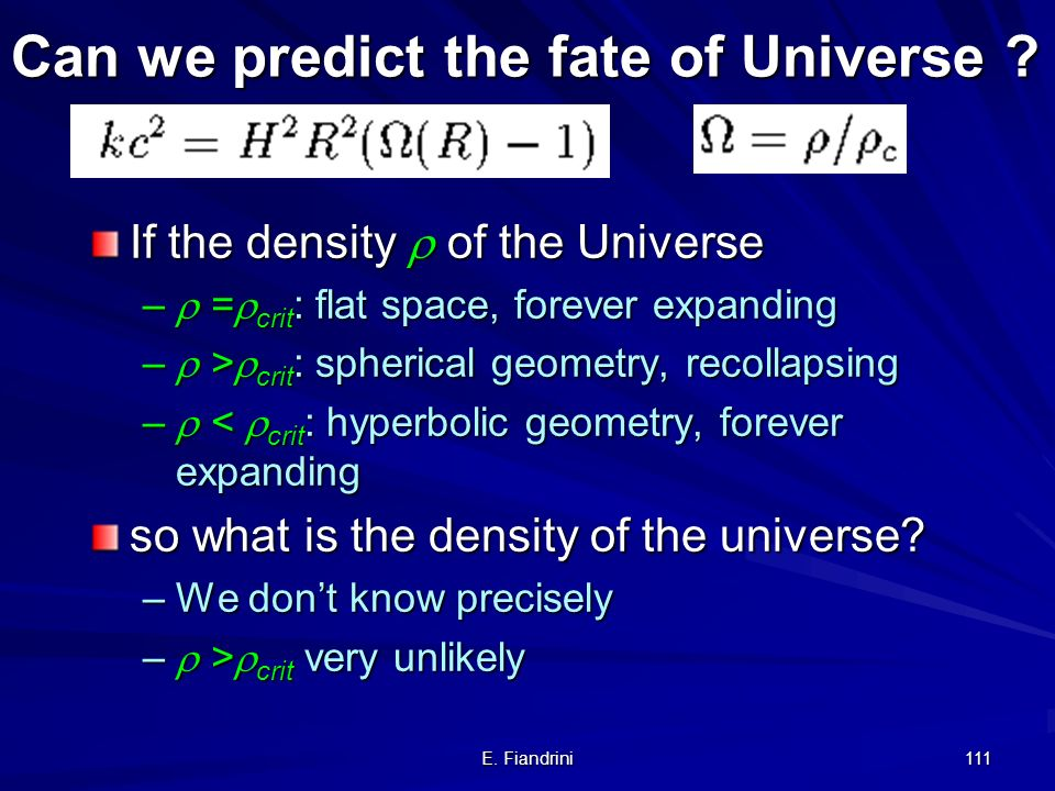 Can we predict the fate of Universe