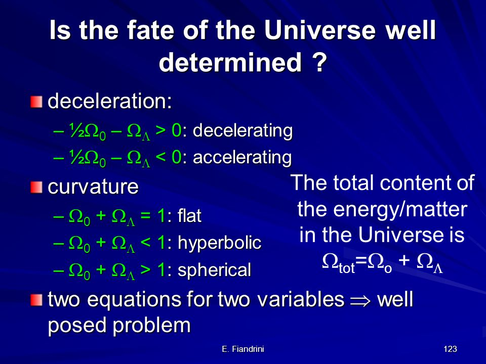 Is the fate of the Universe well determined