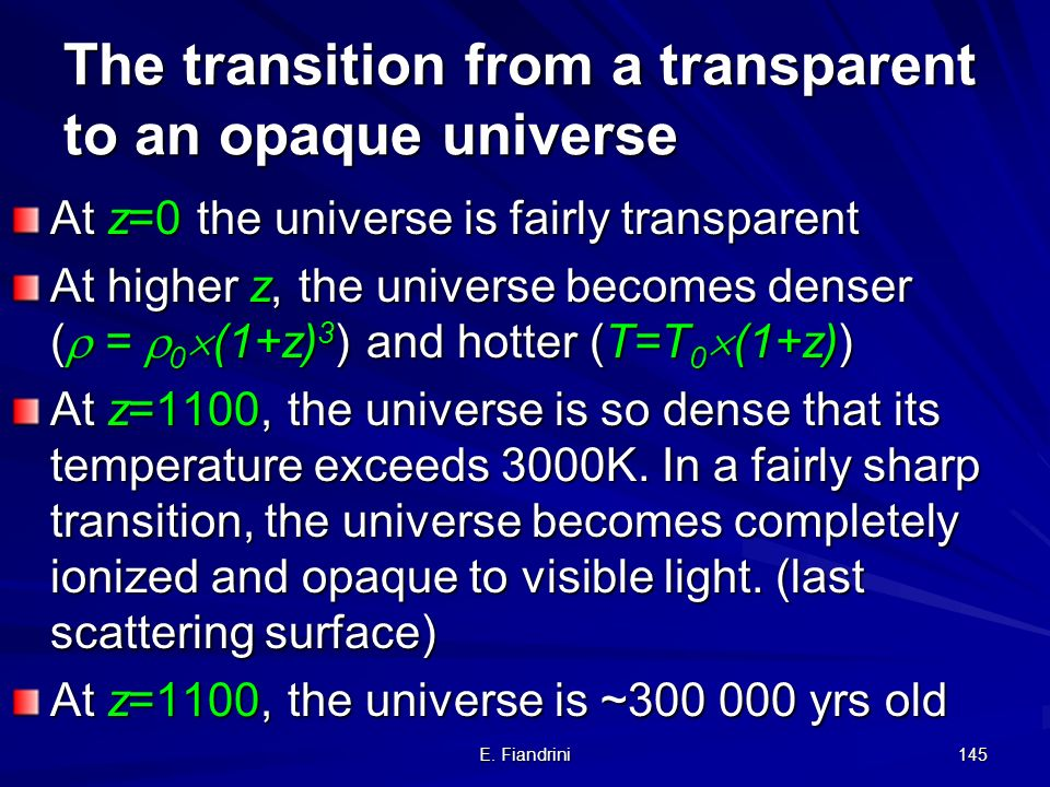 The transition from a transparent to an opaque universe