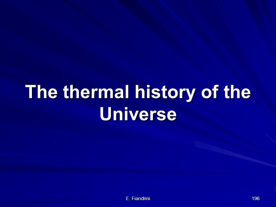 The thermal history of the Universe