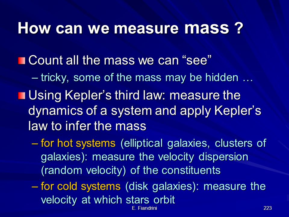 How can we measure mass Count all the mass we can see
