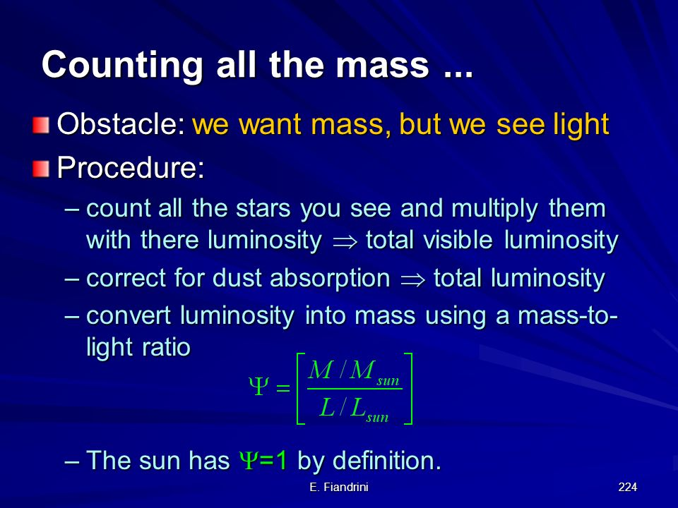Counting all the mass ... Obstacle: we want mass, but we see light