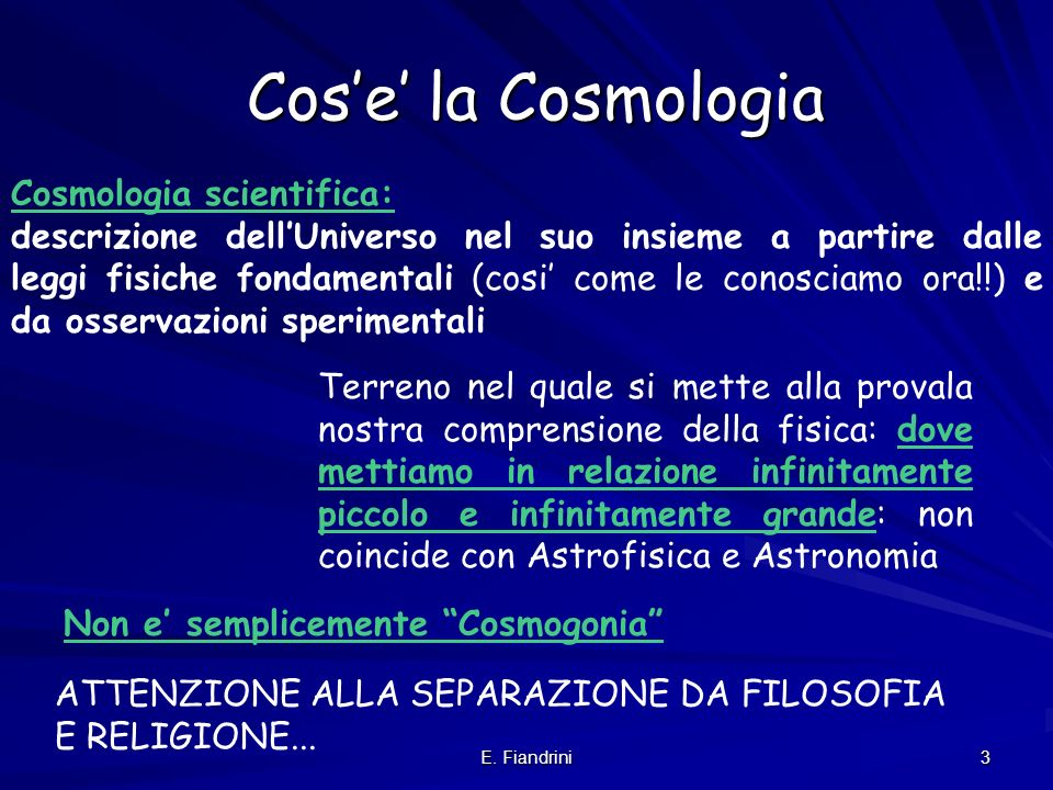 Cos'e' la Cosmologia Cosmologia scientifica: