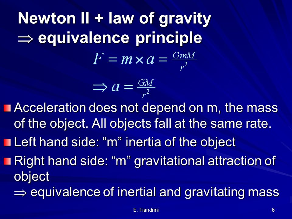 Newton II + law of gravity  equivalence principle
