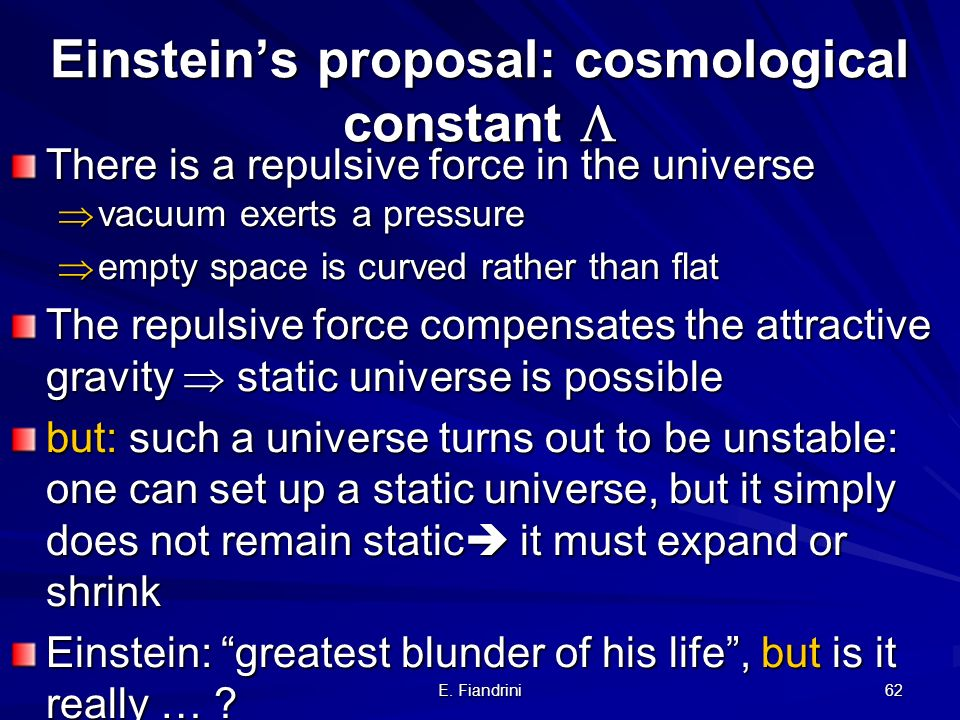 Einstein's proposal: cosmological constant 