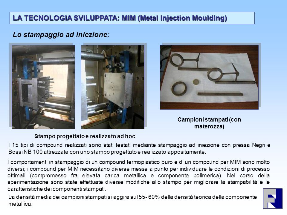 LA TECNOLOGIA SVILUPPATA: MIM (Metal Injection Moulding)