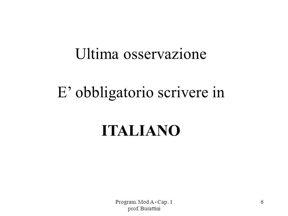 E' obbligatorio scrivere in ITALIANO
