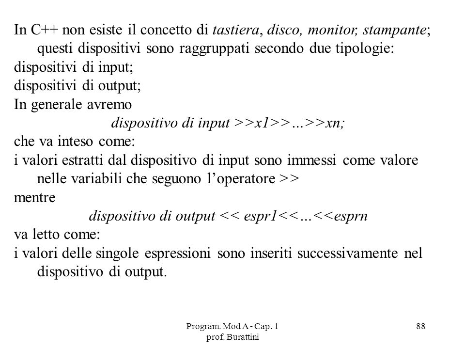dispositivi di output; In generale avremo