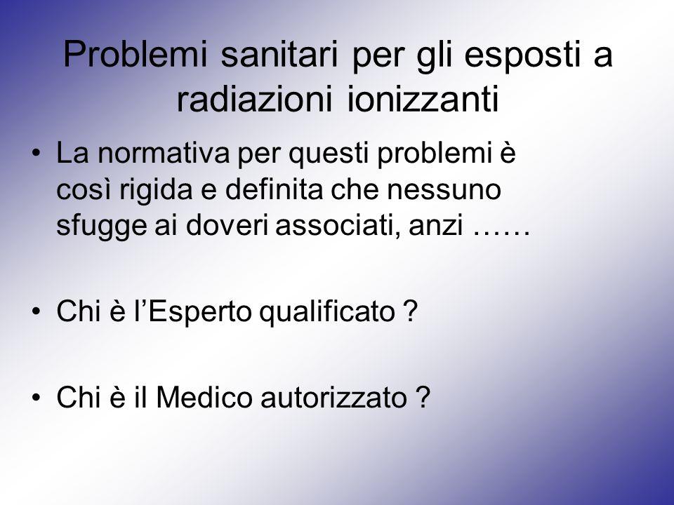 Problemi sanitari per gli esposti a radiazioni ionizzanti