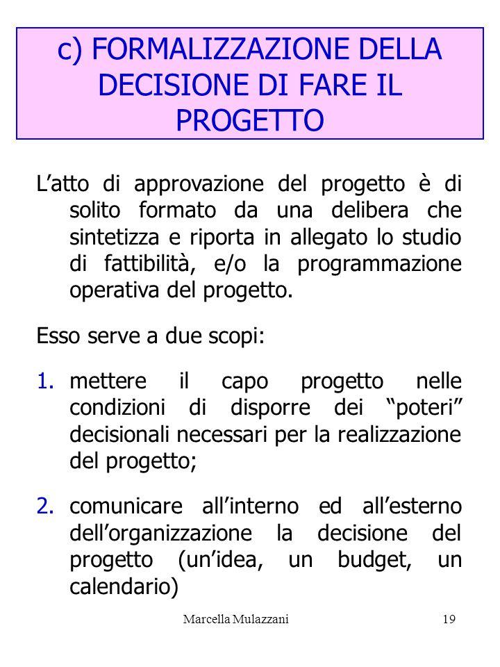 c) FORMALIZZAZIONE DELLA DECISIONE DI FARE IL PROGETTO