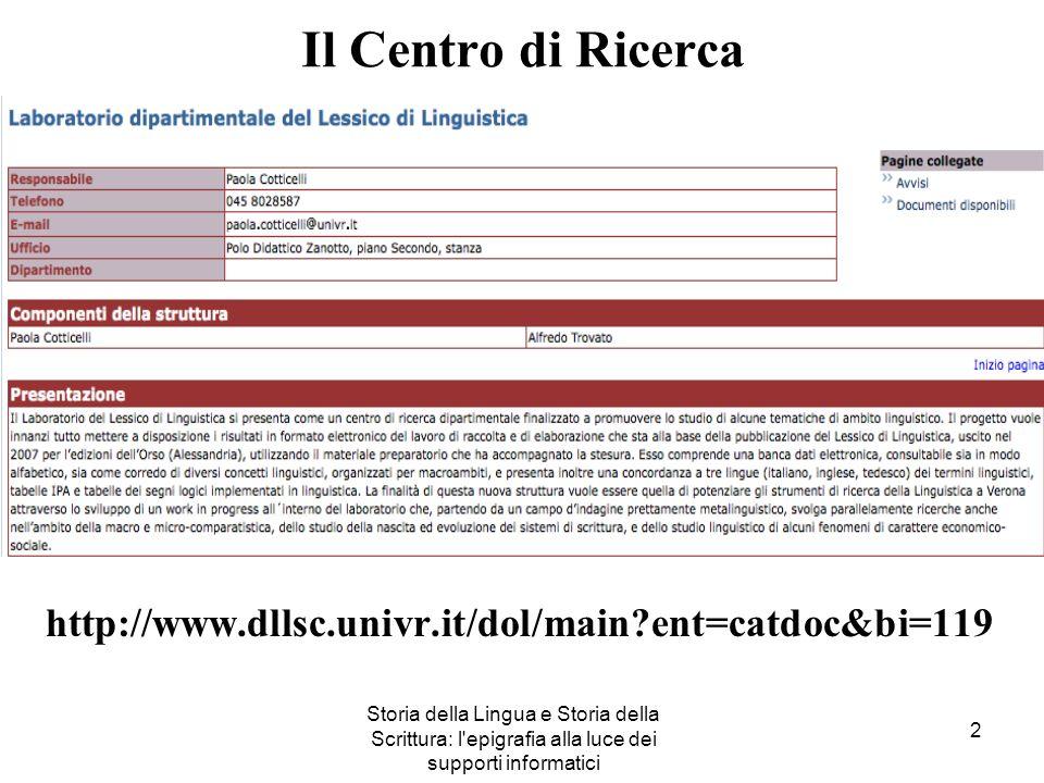 Il Centro di Ricerca http://www.dllsc.univr.it/dol/main ent=catdoc&bi=119.