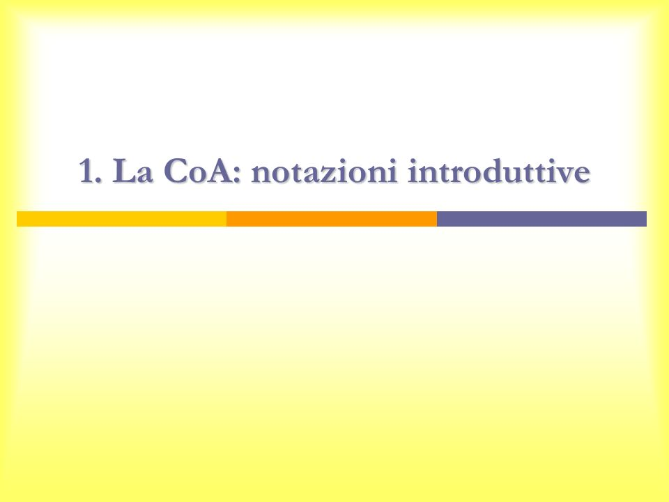 1. La CoA: notazioni introduttive