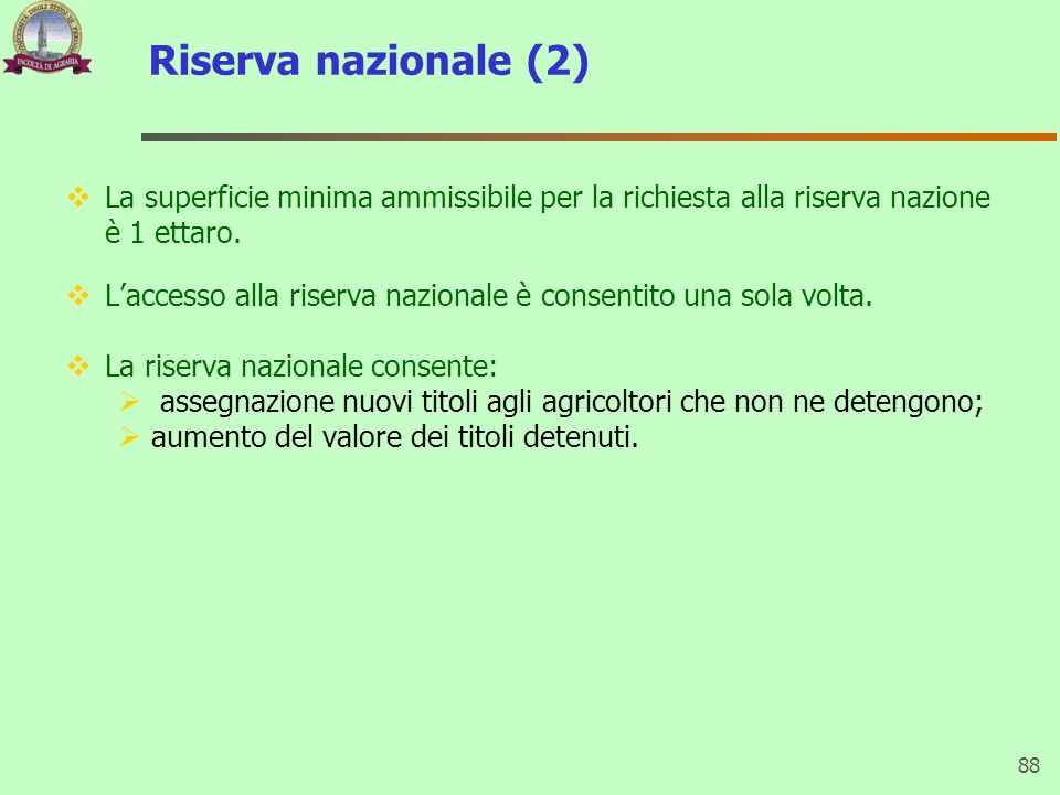 Riserva nazionale (2) La superficie minima ammissibile per la richiesta alla riserva nazione è 1 ettaro.