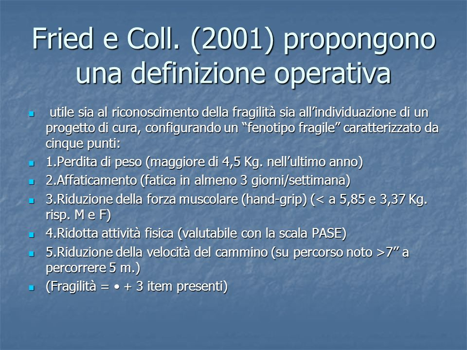 Fried e Coll. (2001) propongono una definizione operativa